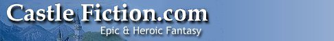 Castle Fiction.com Epic & Heroic Fantasy